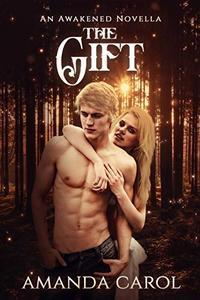 The Gift: An Awakened Novella