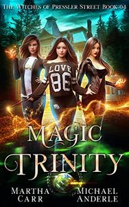 Magic Trinity: An Urban Fantasy Action Adventure