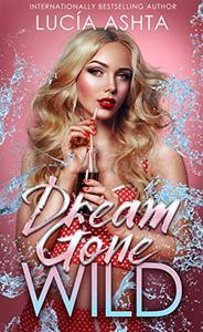 Dream Gone Wild