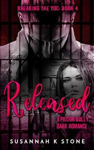 RELEASED: A Prison Bully Dark Romance