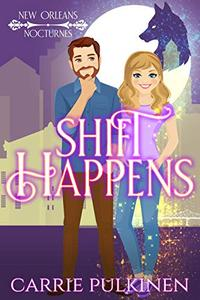 Shift Happens: A Paranormal Romantic Comedy