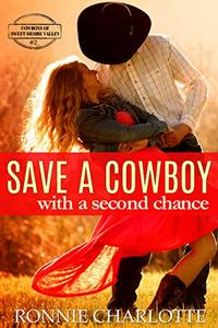Save a Cowboy With a Second Chance: A Sweet and Clean, Small Town Romance
