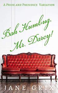 Bah Humbug, Mr. Darcy!: A Pride and Prejudice Variation