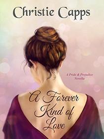 A Forever Kind of Love: A Pride & Prejudice Novella