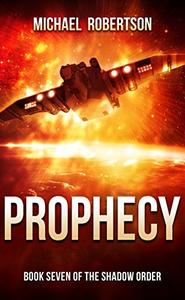 Prophecy: Book Seven of The Shadow Order