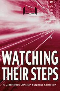 Watching Their Steps: 5 Christian Suspense Novels