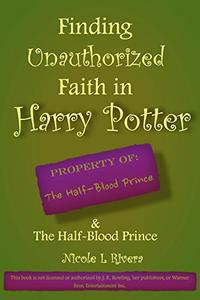 Finding Unauthorized Faith in Harry Potter & The Half Blood Prince