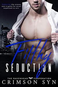 Filthy Seduction: Ravenhead Series #3