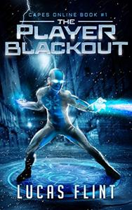 The Player Blackout: A Superhero LitRPG Adventure
