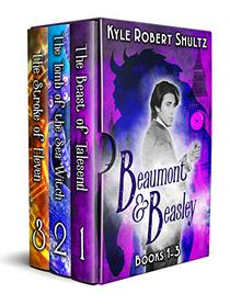 Beaumont and Beasley: The First Adventures: Books 1-3 in the Gaslamp Urban Fantasy Series