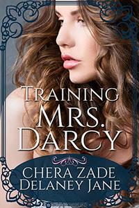 Training Mrs. Darcy: A Pride and Prejudice First Time Punishment BDSM Short