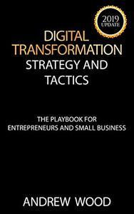 Digital Transformation: Strategy and Tactics - 2019