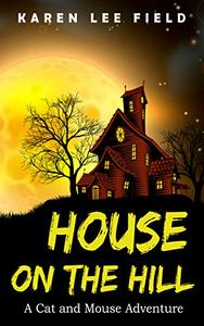 House on the Hill: A Cat and Mouse Adventure