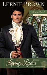 Loving Lydia: A Pride and Prejudice Variation