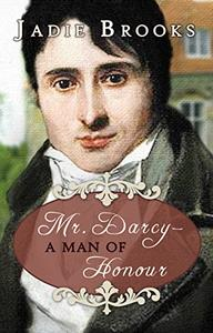Mr. Darcy - A Man of Honour