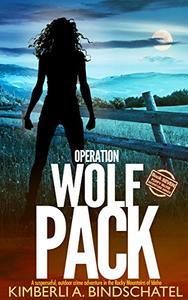 Operation Wolf Pack: A suspenseful, outdoor crime adventure in the Rocky Mountains of Idaho
