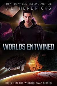 Worlds Entwined: A Sci-Fi Action/Adventure Space Opera