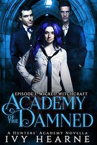 Academy of the Damned: Episode 1: Wicked Witchcraft