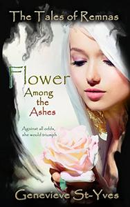 Flower Among the Ashes