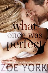 What Once Was Perfect: A Small Town Romance
