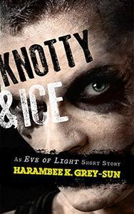 Knotty & Ice: An Eve of Light Short Story