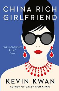 China Rich Girlfriend: There's Rich, There's Filthy Rich, and Then There's China Rich...