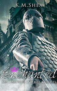 Enchanted: King Arthur and her Knights