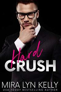 Hard Crush: A Billionaire Romance
