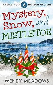 Mystery, Snow, and Mistletoe