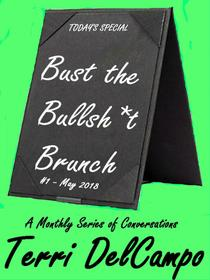 Bust the Bullsh*t Brunch - A Monthly Series of Conversations - Number 1
