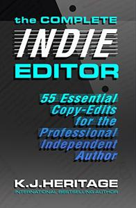 The Complete INDIE Editor - 55 Essential Copy-edits for the Professional Independent Author