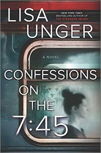 Confessions on the 7:45: A Novel