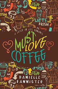Must Love Coffee: A Later in Life Romance