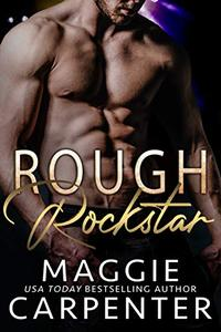 Rough Rockstar: A Bad Boy Romance