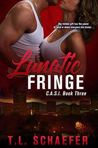 Lunatic Fringe : A Colorado Academy of Superior Intellect romantic thriller