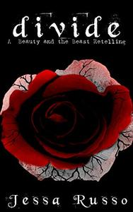 Divide: A Young Adult Beauty and the Beast Retelling