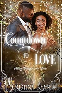 Countdown To Love: A Clean Holiday Romance Series