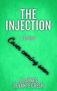 THE INJECTION: A Medical Action Thriller