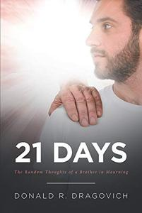 21 Days: The Random Thoughts of a Brother in Mourning