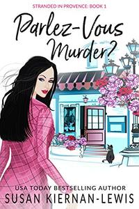 Parlez-Vous Murder?: A French Village Countryside Mystery