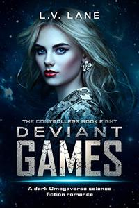 Deviant Games: A Dark sci-fi Omegaverse Romance