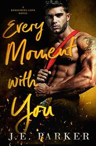 Every Moment with You: A Second Chance Romance