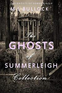 The Ghosts of Summerleigh Collection: The Complete Series