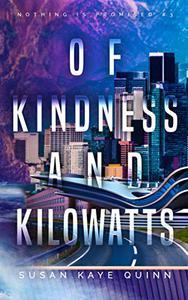 Of Kindness and Kilowatts