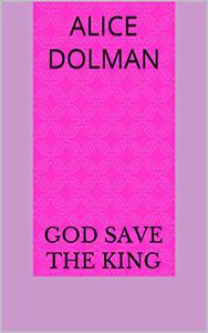 God Save the King: Royal Connections romantic comedies book 2