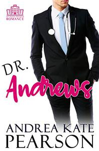 Dr. Andrews: A Clean Medical Romance