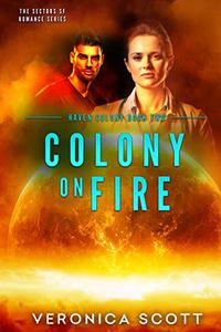 Colony On Fire Haven Colony Book Two: