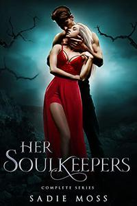Her Soulkeepers: A Complete Reverse Harem Romance Series