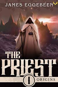 The Priest: An Epic Fantasy Saga