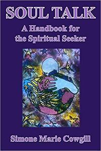 Soul Talk: A Handbook For A Spiritual Seeker
